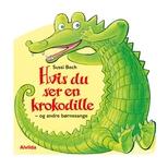 Hvis du ser en krokodille & andre børnesange