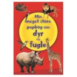 Min Meget Store Bog om Dyr & Fugle